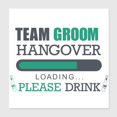 Party Team groom hangover loading Groom Alcohol - Poster 20x20 cm