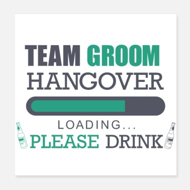 Laden Team bruidegom kater laden Bruidegom Alcohol - Poster 20x20 cm