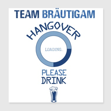 Team groom please drink alcohol beer - Poster 20x20 cm