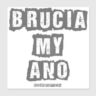 BRUCIA MY ANO - Poster 20x20 cm
