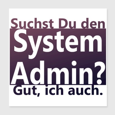 Systeembeheerder - Poster 20x20 cm