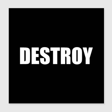 Black Destroy Design - Poster 20x20 cm