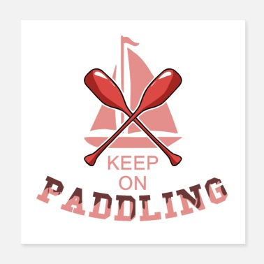 Paddle Keep on paddling - Poster