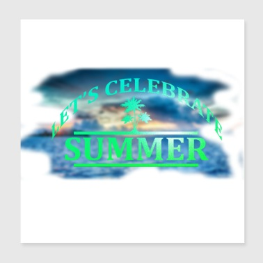 Let's celebrate Summer - Poster 20x20 cm