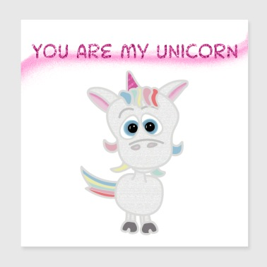 You are my Unicorn .... You are my unicorn - Poster 20x20 cm