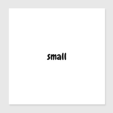 small - Poster 20x20 cm