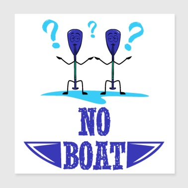 No boat - Poster 20x20 cm