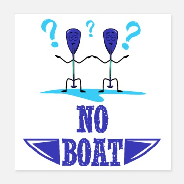 Boat No boat - Poster 20x20 cm
