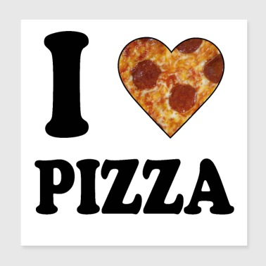 I love pizza - Poster 20x20 cm