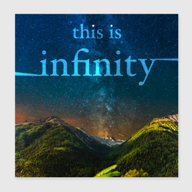 this is infinity Sterne Milchstraße Berge Alpen - Poster 20x20 cm