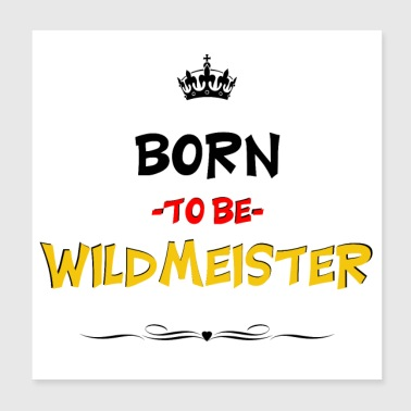 Born to be Wildmeister Fußball Fan - Poster 20x20 cm