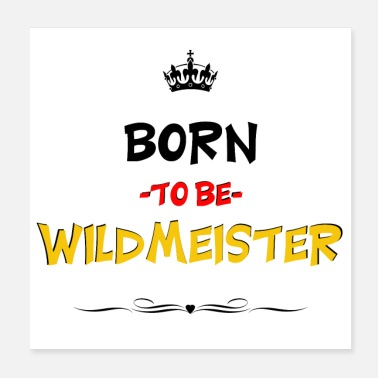 Fan Born to be Wildmeister Fußball Fan - Poster 20x20 cm