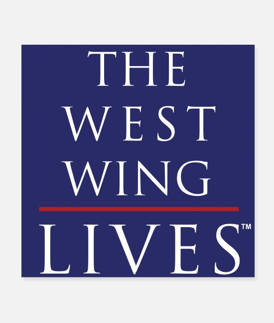 Wings Posters - The West Wing Lives (Blue) - Posters white
