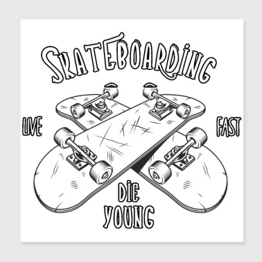 Longboard Skateboarding - Live Fast The Young - Poster 20x20 cm
