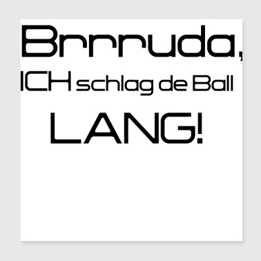Brother I hit the ball long - black - Poster 20x20 cm