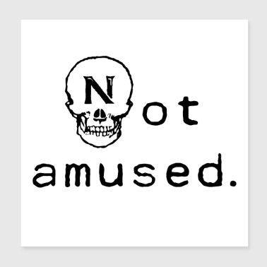 Not amused Skull Skull Fun - Poster 20x20 cm