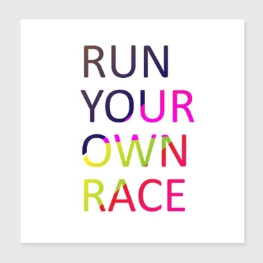 Run Your Own Race - Poster 20x20 cm