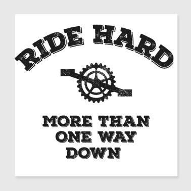 Ride Hard - More than one way down - Poster 20x20 cm
