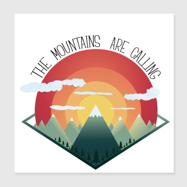 Mountains are calling - Poster 20x20 cm