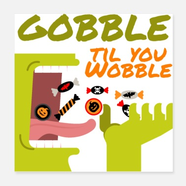 Snack Gobble Til You Wobble - Halloween Sweets - Poster 20x20 cm
