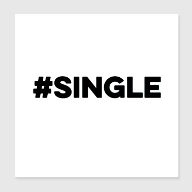 Single but not alone gift gift idea - Poster 20x20 cm