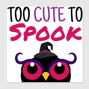 Too Cute To Spook - Halloween Pumpkin Owl Witchcraft - Poster 20x20 cm