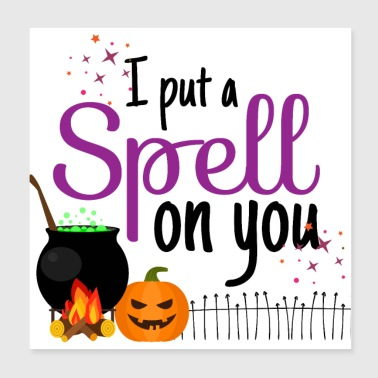 I Put A Spell On You - Halloween Zauberei Fluch - Poster 20x20 cm
