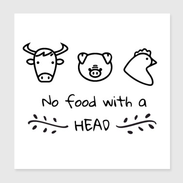 Vegan Plant Based No Food with a Head - Poster 20x20 cm