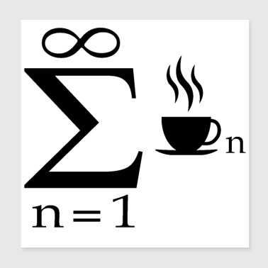 Funny Mathematic joke Infinity Coffee Science - Poster 20x20 cm