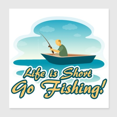 Life is Short Go Fishing - bootvissersgeschenk - Poster 20x20 cm