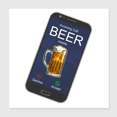 Incoming Call from Beer - Poster 20x20 cm