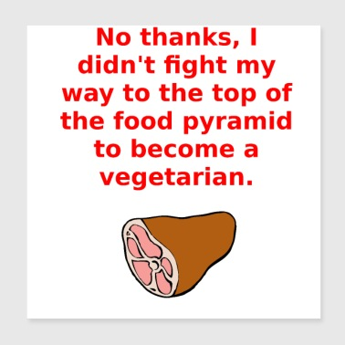 No I will NOT be a vegetarian (red) - Poster 20x20 cm