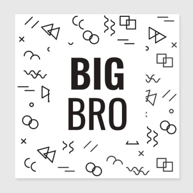 Big Brother Big Bro Black - Gift Idea - Poster 20x20 cm