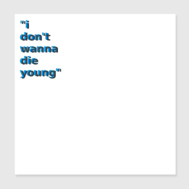 i do not wanna the young - Poster 20x20 cm