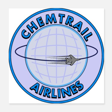 Chemtrails Chemtrail Airlines - Poster