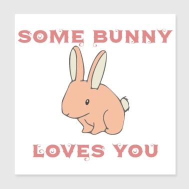Some Bunny Loves You - Poster 20x20 cm