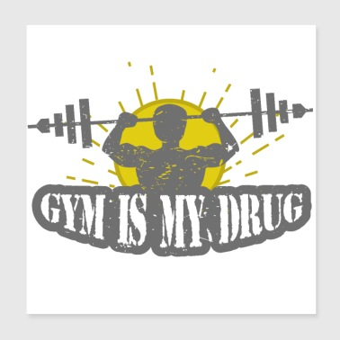Gym is my Drug Fitness - Poster 20x20 cm