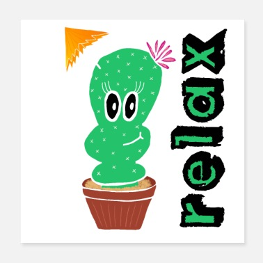 Relaxe Small cactus / Holiday / Gift Idea - Relax - Poster 20x20 cm