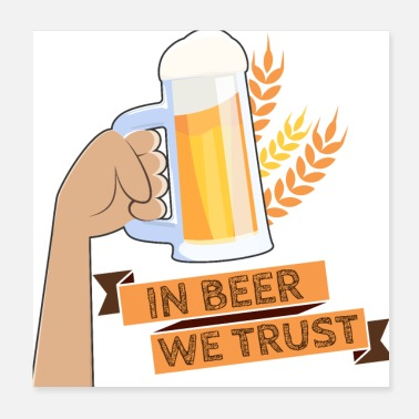 Proost In Beer We Trust - Oktoberfest hop malt alcohol - Poster 20x20 cm