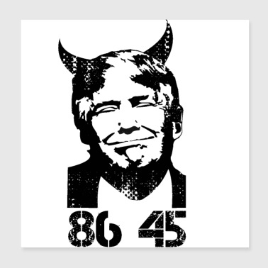 Anti Trump Impeach 45 8645 - Poster 20x20 cm