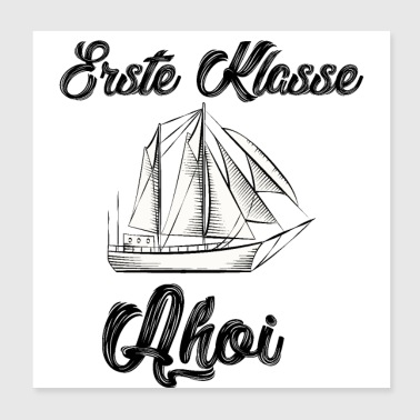 First class Ahoi sailing ship back to school - Poster 20x20 cm