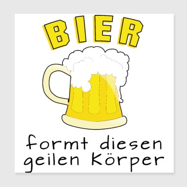 Beer forms this sexy body - Poster 20x20 cm