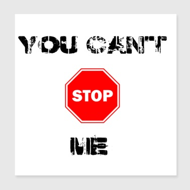 You can't stop me - Poster 20x20 cm