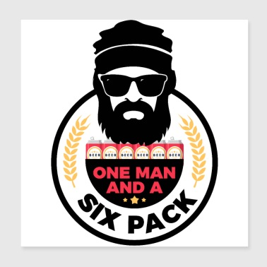 One Man And A Six Pack - Man Masculinity Beer - Poster 20x20 cm