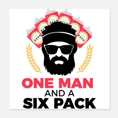 Ubriacarsi One Man And Six Pack - Man Masculinity Beer - Poster