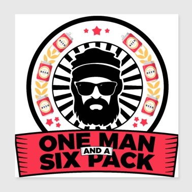 One Man And Six Pack - Man Masculinity Beer - Poster 20x20 cm