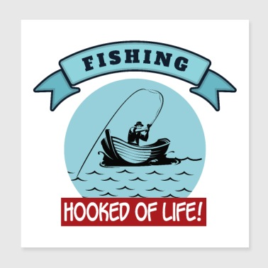 Outdoor Outdoor Fishing Hooked of Life! Sports Hunting - Poster 20x20 cm