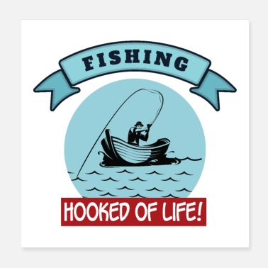 Outdoor Outdoor Fishing Hooked of Life! Sport Jacht - Poster 20x20 cm