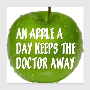 An apple a day saves you the doctor! - Poster 20x20 cm