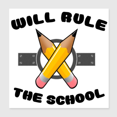 Will Rule The School - Poster 20x20 cm